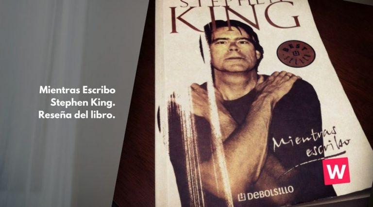Mientras Escribo de Stephen King. Reseña del libro.